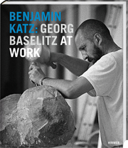 Cover for Benjamin Katz: Georg Baselitz at Work