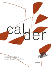 Cover for Alexander Calder Avant-Garde in Motion