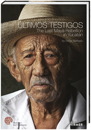 Cover for Últimos Testigos. Die letzte Rebellion der Maya in Yucatán