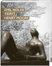 Cover für Emil Nolde trifft Henry Moore
