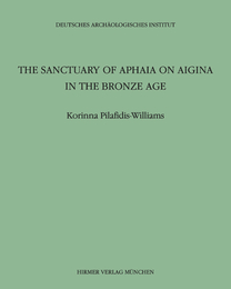 Cover for The Sanctuary of Aphaia on Aigina in the Bronze Age