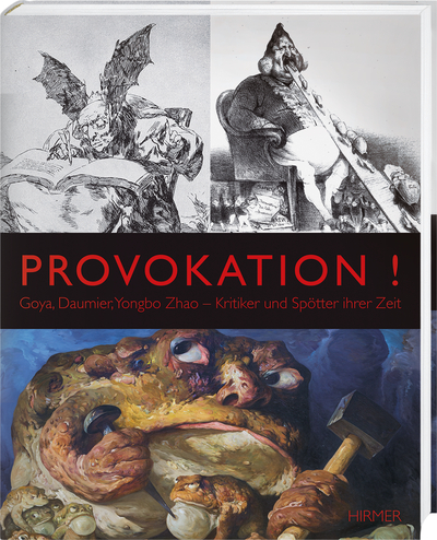 Cover für Provokation! Goya, Daumier, Yongbo Zhao