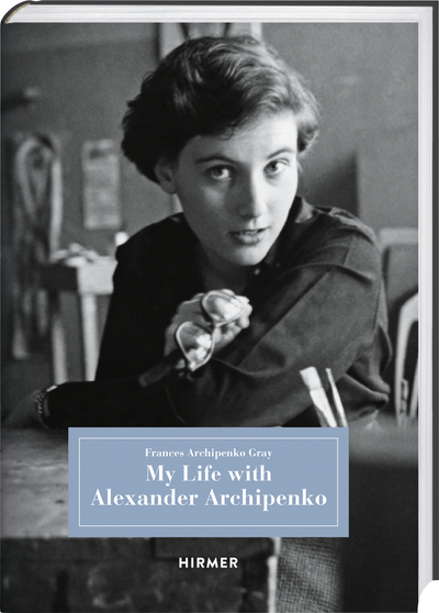 Cover for My Life with Alexander Archipenko