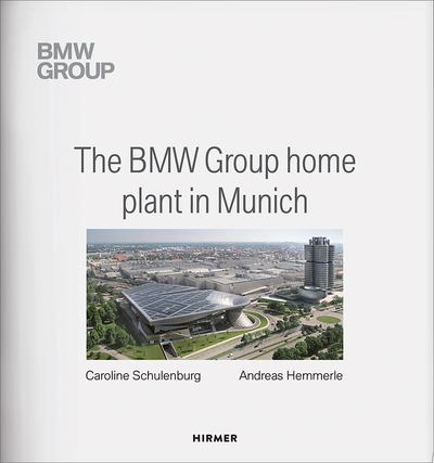 Cover for The BMW Group Home Plant in Munich