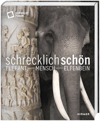 Cover für Schrecklich schön. Elefant - Mensch - Elfenbein