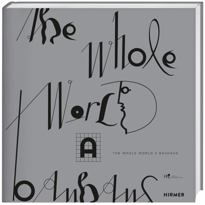 Cover for The Whole World a Bauhaus