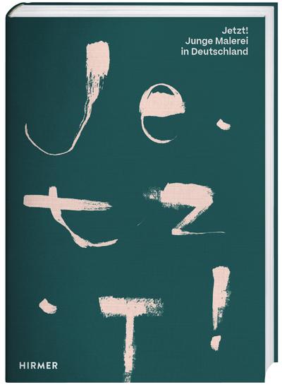 Cover für Jetzt! Junge Malerei in Deutschland